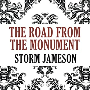 The Road from the Monument | [Storm Jameson]