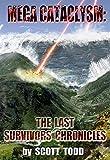Mega Cataclysm: The Last Survivors Chronicles