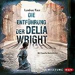 Die Entführung der Delia Wright (Timothy Wilde 2) | Lyndsay Faye