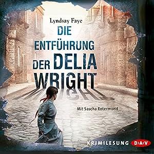 Die Entführung der Delia Wright (Timothy Wilde 2) Hörbuch