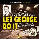 Let George Do It: Cry Uncle  von  Original Radio Broadcasts Gesprochen von: Bob Bailey, Wally Maher, Frances Robinson