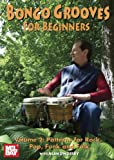 Bongo Grooves for Beginners Volume 2: Patterns for Rock, Pop, Funk and Folk