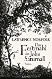 Das Festmahl des John Saturnall (3813503666) by Lawrence Norfolk
