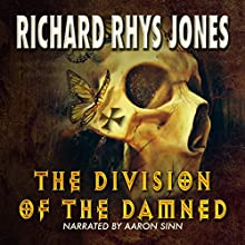 The Division of the Damned (       UNABRIDGED) by Richard Rhys Jones Narrated by Aaron Sinn