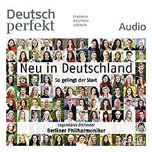 Deutsch perfekt Audio. 11/2015: Deutsch lernen Audio - Neu in Deutschland. So gelingt der Start (       ungekürzt) von  div. Gesprochen von:  div.