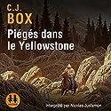 Piégés dans le Yellowstone | Livre audio Auteur(s) : C. J. Box Narrateur(s) : Nicolas Justamon