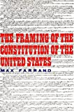 img - for The Framing of the Constitution of the United States book / textbook / text book