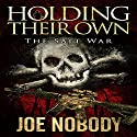Holding Their Own: The Salt War Audiobook by Joe Nobody Narrated by Dave Wright