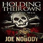 Holding Their Own: The Salt War | Joe Nobody