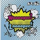 Wooooper!Looooper!