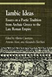 Iambic Ideas: Essays on a Poetic Tradition from Archaic Greece to the Late Roman Empire (Greek Studies: Interdisciplinary Approaches)