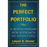 The Perfect Portfolio: A Revolutionary Approach to Personal Investing ~ Leland B. Hevner