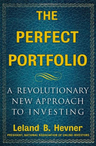 The Perfect Portfolio: A Revolutionary Approach to Personal Investing