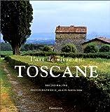 echange, troc Bruno Racine - L'art de vivre en Toscane
