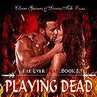 Playing Dead: Fae-Ever Dead, Book 2 Hörbuch von Claire Grimes,  Lovers Tale Oasis Gesprochen von: Kerri McCann