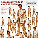 50 Million Elvis Fans Can't Be Wrong