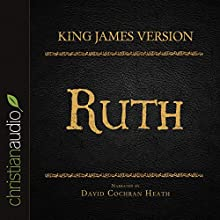 Holy Bible in Audio - King James Version: Ruth (       UNABRIDGED) by  King James Version Narrated by David Cochran Heath