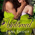 Untamed Audiobook by Jane Shoup Narrated by Gabra Zackman