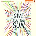 I'll Give You the Sun (       UNABRIDGED) by Jandy Nelson Narrated by Julia Whelan, Jesse Bernstein