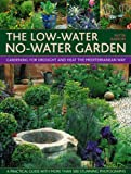 img - for The Low-water No-water Garden: Gardening for Drought and Heat the Mediterranean Way - A Practical Guide with 500 Stunning Colour Photographs by Pattie Barron (2008) Paperback book / textbook / text book