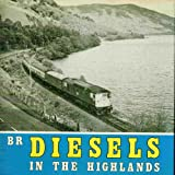 G. Weekes British Rail Diesels in the Highlands