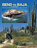 Bend to Baja: A Biofuel Powered Surfing and Climbing Road Trip (1589799305) by Johnson, Jeff