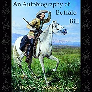 An Autobiography of Buffalo Bill Audiobook