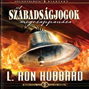 A Szababságjogok Megcsappanása [The Deterioration of Liberty, Hungarian Edition] | [L. Ron Hubbard]