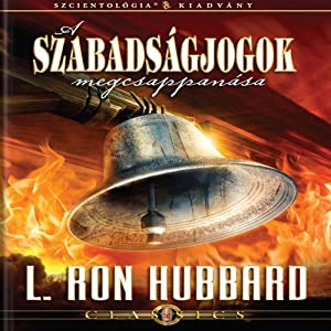 A Szababságjogok Megcsappanása [The Deterioration of Liberty, Hungarian Edition] Audiobook