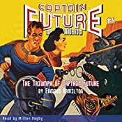 Captain Future #4: The Triumph of Captain Future | Edmond Hamilton,  RadioArchives.com