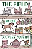 The Field Book of Country Queries (Field Magazine)