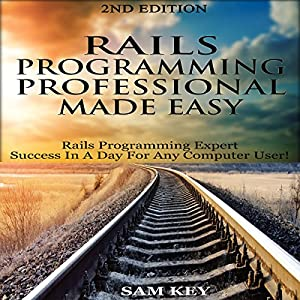 Rails Programming Professional Made Easy, 2nd Edition Audiobook