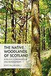 The Native Woodlands of Scotland: Eco...