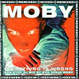 Moby Everything Is Wrong (Mixed)