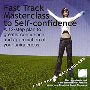 Fast Track Masterclass to Self Confidence Audiobook