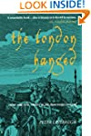 The London Hanged: Crime And Civil So...