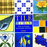 img - for Tile Style: How to Design Successfully with Tiles book / textbook / text book