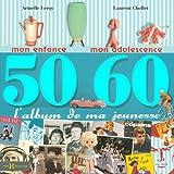 echange, troc Laurent CHOLLET, Armelle LEROY - L'album de ma jeunesse 50-60