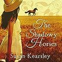 The Shadowy Horses Hörbuch von Susanna Kearsley Gesprochen von: Sally Armstrong