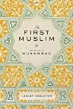 img - for By Lesley Hazleton The First Muslim: The Story of Muhammad book / textbook / text book