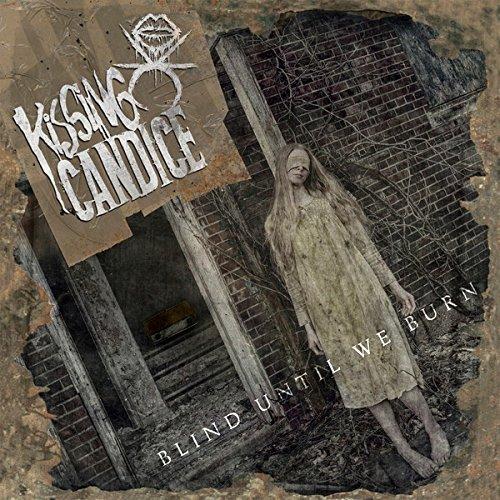 Kissing Candice – Blind Until We Burn – CD – FLAC – 2015 – FORSAKEN