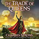 The Trade of Queens: Book Six of the Merchant Princes Audiobook by Charles Stross Narrated by Kate Reading