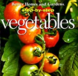 Step-By-Step Vegetables (Step-By-Step Successful Gardening) (0696206633) by Better Homes and Gardens