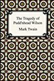 Mark Twain The Tragedy of Pudd'nhead Wilson