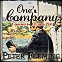 One's Company: A Journey to China in 1933 (       UNABRIDGED) by Peter Fleming Narrated by David Shaw-Parker
