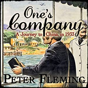 One's Company: A Journey to China in 1933 | [Peter Fleming]