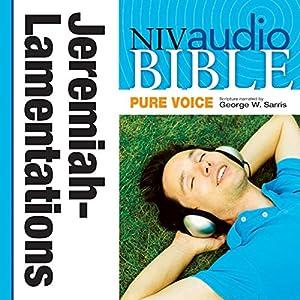 NIV Audio Bible, Pure Voice: Jeremiah and Lamentations Audiobook