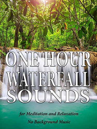 One Hour Waterfall Sounds for Meditation and Relaxation