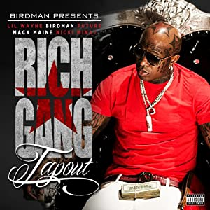 Rich Gang | Format: MP3 Music  From the Album: Tapout [Explicit] (1) Release Date: March 19, 2013   Download:  $1.29