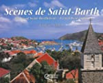 Sc�nes de Saint-Barth : Scenes of Sai...